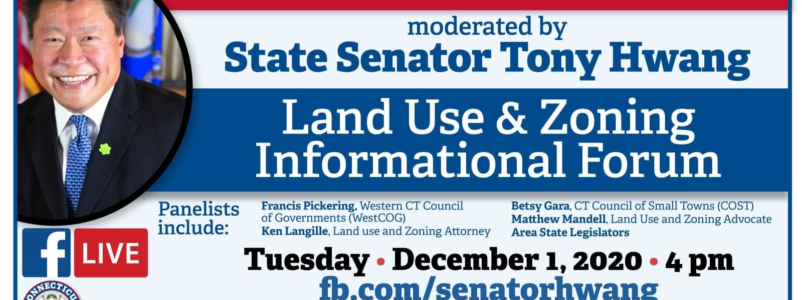 Land Use and Zoning Legislation in CT General Assembly Impacting Local Communities Informational Forum